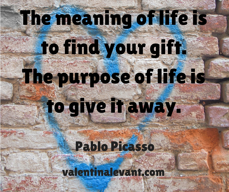"""The meaning of life is to find your gift. 3"
