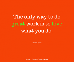 The only way to do great work is to love (1)