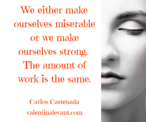 We either make ourselves miserable or we